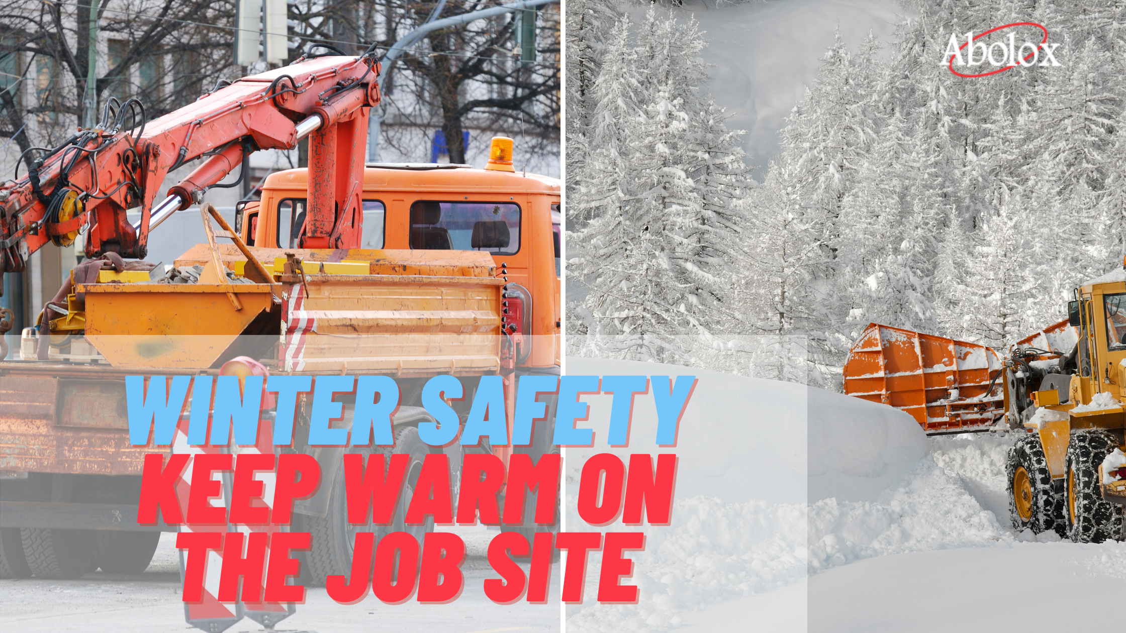 Winter Safety Gear - How to Keep Warm on the Job Site