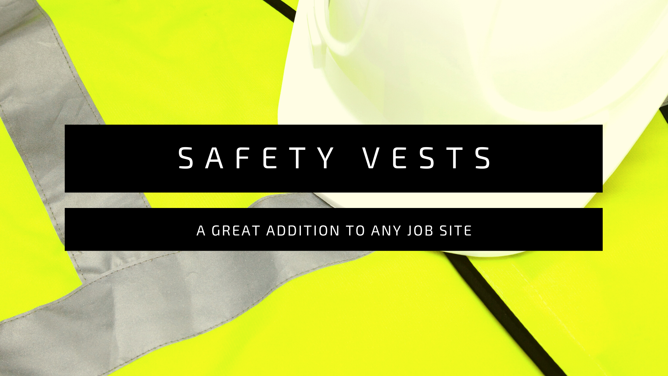 Add Safety Vests to Your Job Site