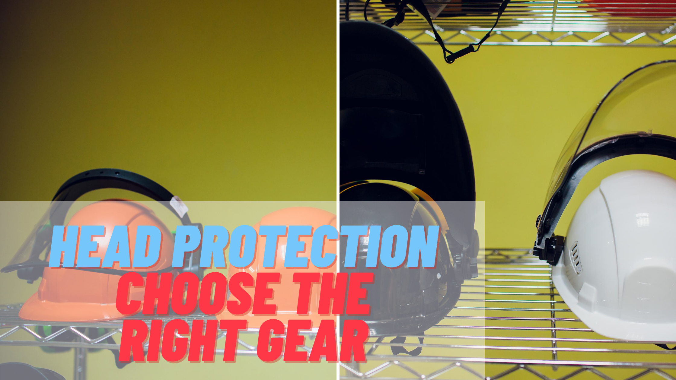 Head Protection - How To Choose The Right Gear for the Job Site